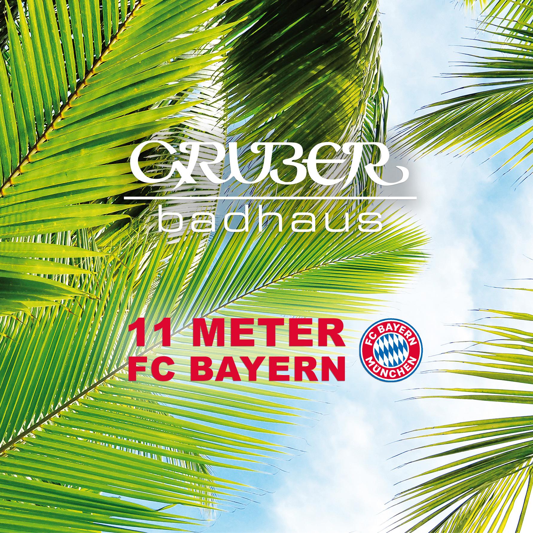 Gruber Badhaus & 11 Meter FC Bayern Wir haben ab 25. Juni wieder geöffnet